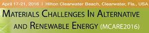 Materials Challenges in Alternative & Renewable Energy (MCARE 2016)