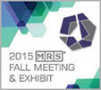 2015 MRS Fall Meeting & Exhibit     November 29 - December 4, 2015, Boston, Massachusetts